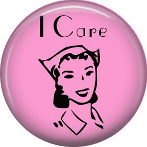 I Care, 1 Inch Button Badge Pin of Occupation Nurse - 0267