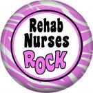 Rehab Nurses Rock, 1 Inch Button Badge Pin of Occupation Nurse - 0257