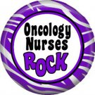 Oncology Nurses Rock, 1 Inch Button Badge Pin of Occupation Nurse - 0255