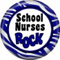 School Nurses Rock, 1 Inch Button Badge Pin of Occupation Nurse - 0254