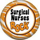 Surgical Nurses Rock, 1 Inch Button Badge Pin of Occupation Nurse - 0253
