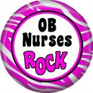 OB Nurses Rock, 1 Inch Button Badge Pin of Occupation Nurse - 0250