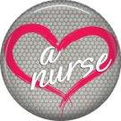 Love a Nurse, 1 Inch Button Badge Pin of Occupation Nurse - 0246