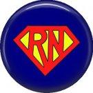 Super Hero RN, 1 Inch Button Badge Pin of Occupation Nurse - 0243