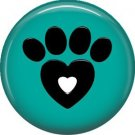 Paw with Heart, Dog is Love 1 Inch Pinback Button Badge Pin - 6137