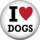 I Love Dogs, Dog is Love 1 Inch Pinback Button Badge Pin - 6141