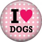 I Love Dogs, Dog is Love 1 Inch Pinback Button Badge Pin - 6156