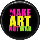 Make Art Not War, 1 Inch Punk Princess Button Badge Pin - 0348