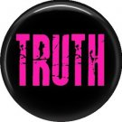 Truth, 1 Inch Punk Princess Button Badge Pin - 0363