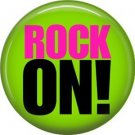 Pinback Rock On! Acid Green Background, 1 Inch Punk Princess Button Badge Pin - 0368