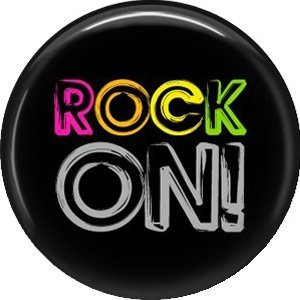 Rock On! Black Background, 1 Inch Pinback Punk Princess Button Badge Pin - 0389