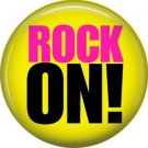 Rock On! with Yellow Background, 1 Inch Pinback Punk Princess Button Badge Pin - 0393