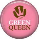 1 Inch Green Queen on Pink Background, Ecology Button Badge Pin - 1346