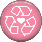 1 Inch Recycle Love on Pink Background, Ecology Button Badge Pin - 1355
