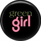 1 Inch Green Girl on Black Background, Ecology Button Badge Pin - 1369