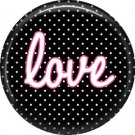 Love on Black Polka Dot Background, Inspirational Phrases Pinback Button Badge - 1375