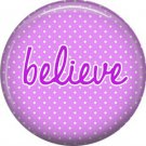 Believe on Lavender Polka Dot Background, Inspirational Phrases Pinback Button Badge - 1376