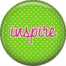 Inspire on Green Polka Dot Background, Inspirational Phrases Pinback Button Badge - 1388