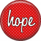 Hope on Red Polka Dot Background, Inspirational Phrases Pinback Button Badge - 1389