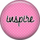 Inspire on Pink Polka Dot Background, Inspirational Phrases Pinback Button Badge - 1397