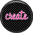 Create on Black Polka Dot Background, Inspirational Phrases Pinback Button Badge - 1398