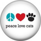 Peace Love Cats, Cat is Love 1 Inch Pinback Button Badge Pin - 6161