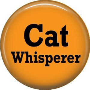 Cat Whisperer, Cat is Love 1 Inch Pinback Button Badge Pin - 6177