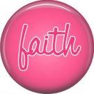 Faith on Mauve Background, Inspirational Phrases Pinback Button Badge - 1399