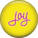 Joy on Yellow Polka Dot Background, Inspirational Phrases Pinback Button Badge - 1404