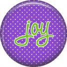 Joy on Purple Polka Dot Background, Inspirational Phrases Pinback Button Badge - 1408