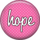 Hope on Fucshia Polka Dot Background, Inspirational Phrases Pinback Button Badge - 1410
