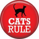 Cats Rule on Red, Cat is Love 1 Inch Pinback Button Badge Pin - 6196