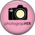 PhotograpHER on Pink, 1 Inch Photography Crafts and Hobbies Button Badge Pinback - 1431