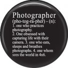 Photographer definition on Black, 1 Inch Photography Crafts Button Badge Pinback - 1433