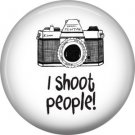 I Shoot People! on White, 1 Inch Photography Crafts and Hobbies Button Badge Pinback - 1437
