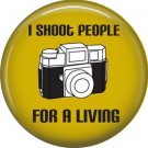 I Shoot People for a Living on Yellow, 1 Inch Photography Hobbies Button Badge Pinback - 1441