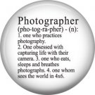 Photographer Definition on White, 1 Inch Photography Hobbies Button Badge Pinback - 1445