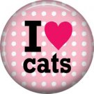 I Love Cats, Cat is Love 1 Inch Pinback Button Badge Pin - 6204