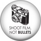 Shoot Film Not Bullets, 1 Inch Photography Hobbies Button Badge Pinback - 1448