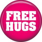 Free Hugs, 1 Inch Button Badge Pin of Fun Phrases - 1529