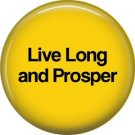 Live Long and Prosper, 1 Inch Button Badge Pin of Star Trek Fun Phrases - 1569