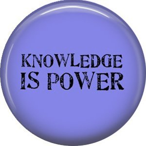 Knowledge is Power, 1 Inch Button Badge Pin of Fun Phrases - 1590