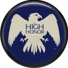 As High as Honor House Arryn, Television Favorites 1 Inch Pinback Button Badge - 5002