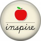 1 Inch Inspire, Teacher Appreciation Button Badge Pin - 0843