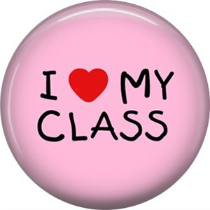1 Inch I Love My Class on Pink Background, Teacher Appreciation Button Badge Pin - 0845