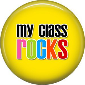1 Inch My Class Rocks on Yellow Background, Teacher Appreciation Button Badge Pin - 0849