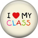 1 Inch I Love My Class, Teacher Appreciation Button Badge Pin - 0869