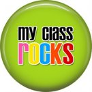1 Inch My Class Rocks on Lime Green Background, Teacher Appreciation Button Badge Pin - 0870
