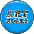 1 Inch Art Rocks on Blue Background, Teacher Appreciation Button Badge Pin - 0874