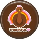 Thankful Turkey on Brown Background, 1 Inch Thanksgiving Pinback Button - 3077